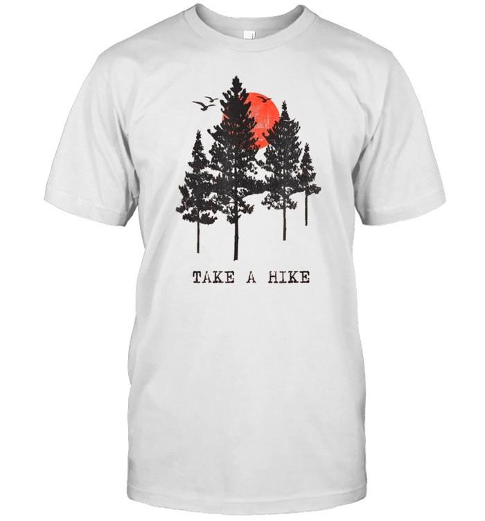 Nehmen Sie eine Wanderung mit hohen Bäumen, Sommer, Sonne, Camping, Angeln, Abenteuer shirt