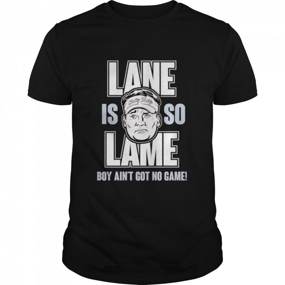 Alabama football lane is lame boy ain't got no game shirt