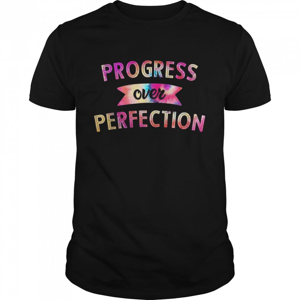 Progress Over Perfection Motivational Saying Teachers Shirt